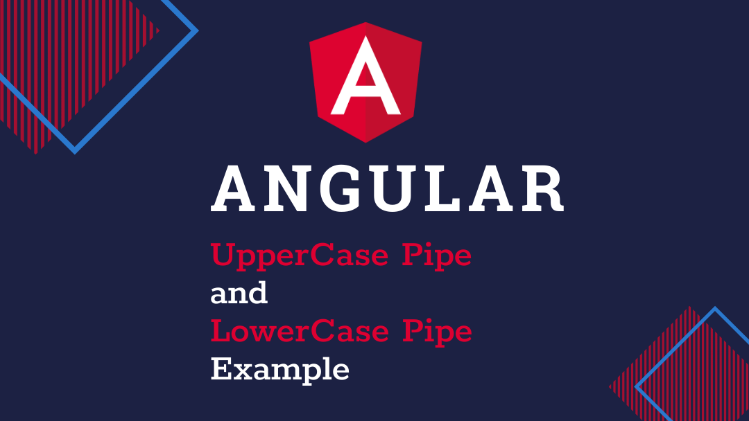 angular upercase and lowecase pipe example