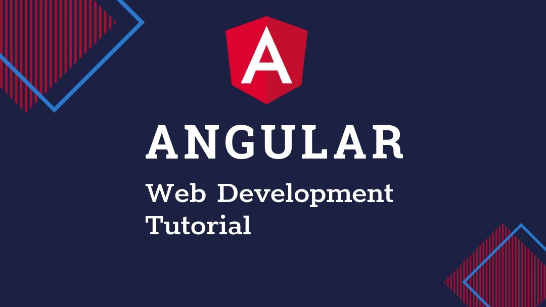 Angular Web Development Tutorial