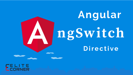 Angular *ngSwitch Directive