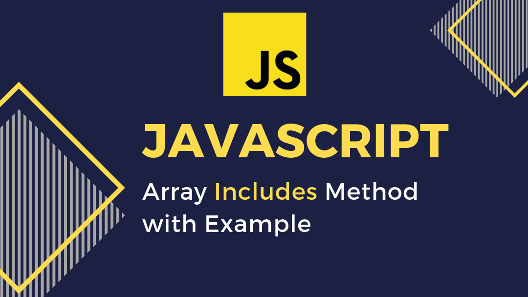 Javascript Array Includes Method with Example