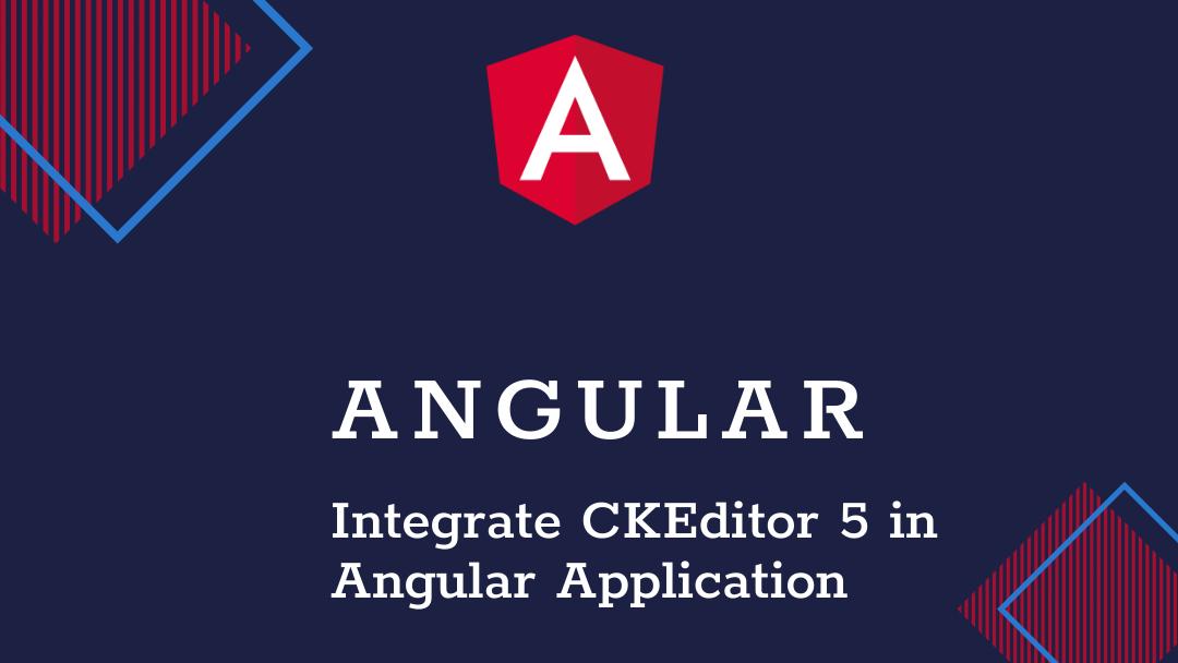 Angular CkEditor Integration