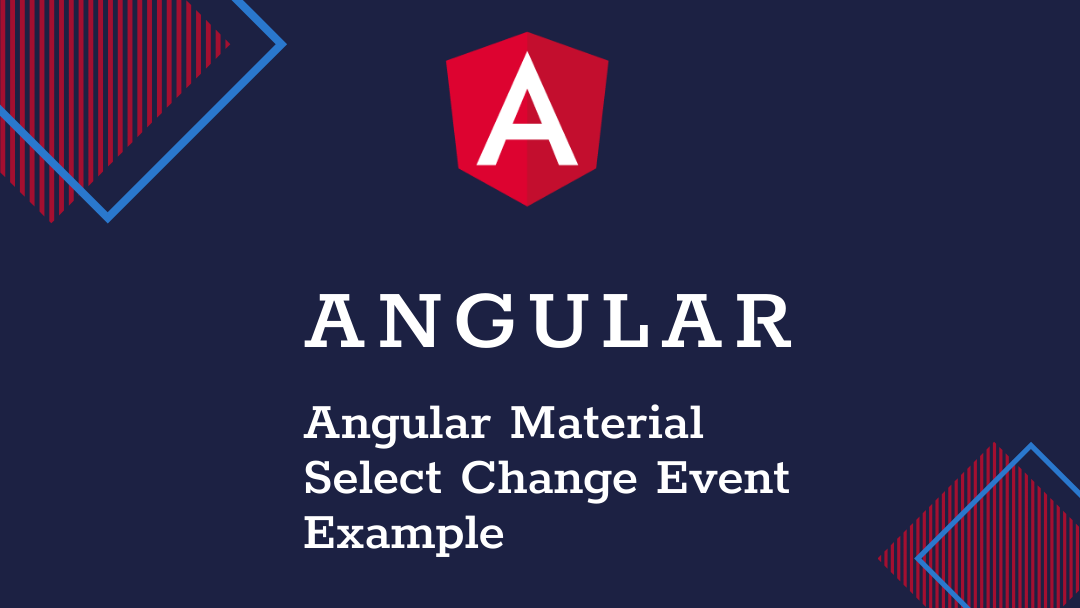 Angular material select change event example