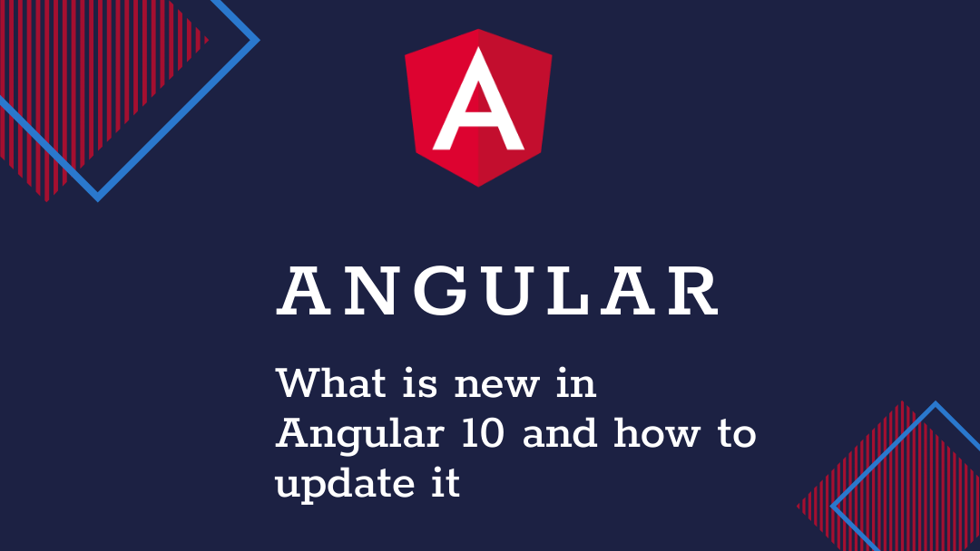 what is new in angular 10 and how to update to angular 10