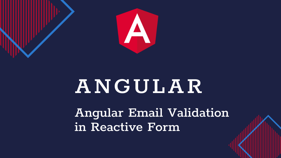 Angular Email Validation in Reactive Form with Example