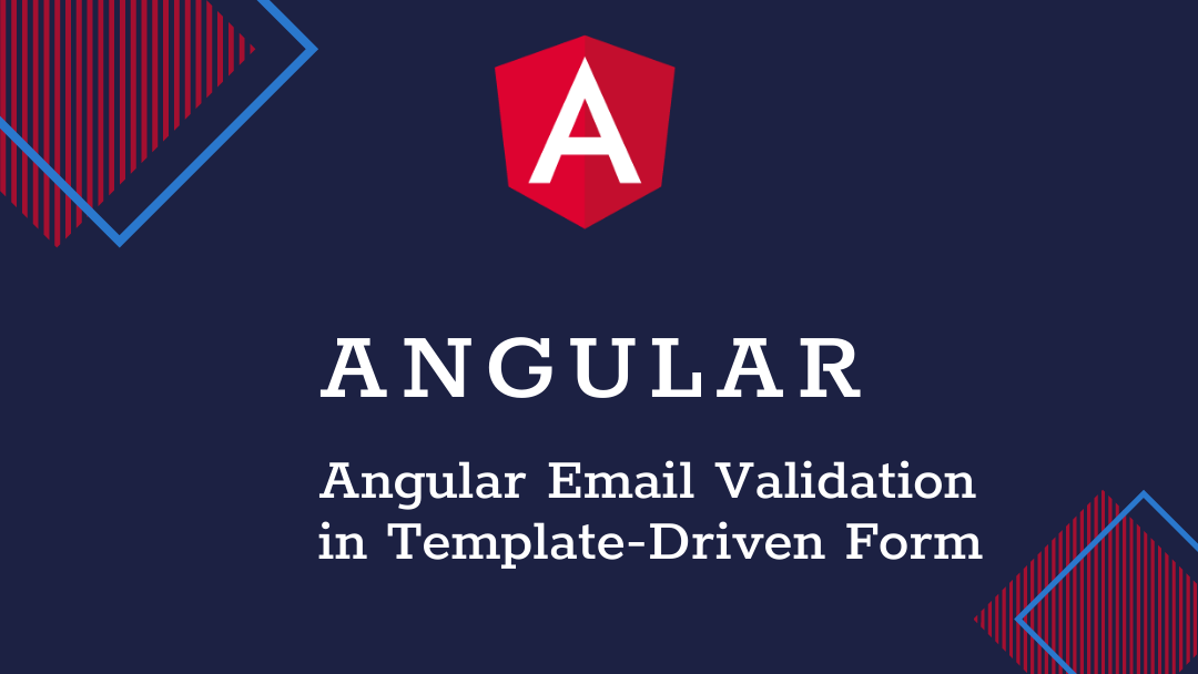 Angular Email Validation in Template-Driven Form with Example
