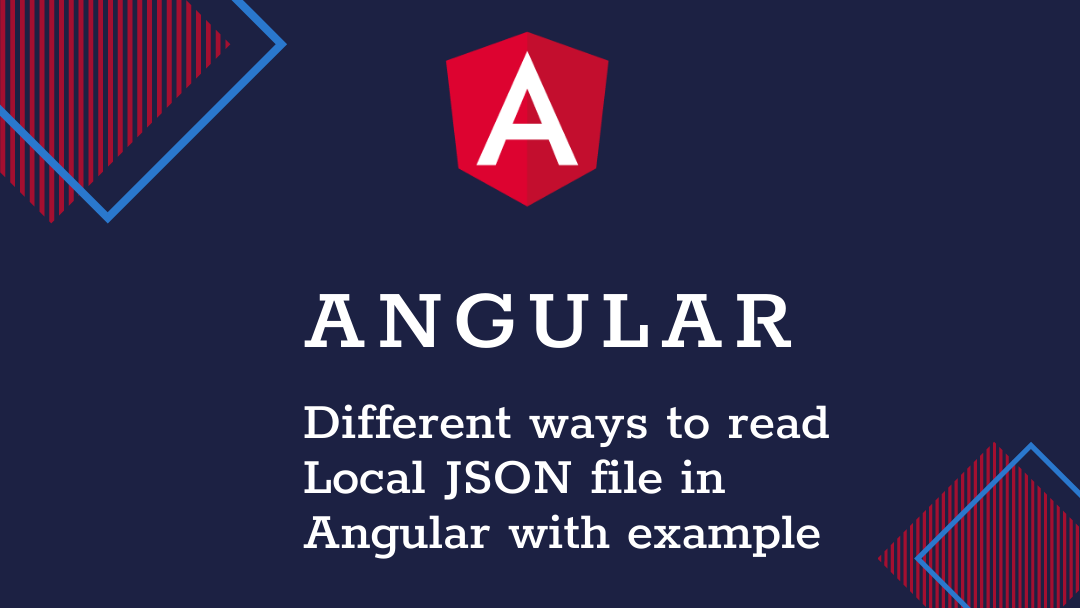Different ways to read Local JSON file in Angular with example